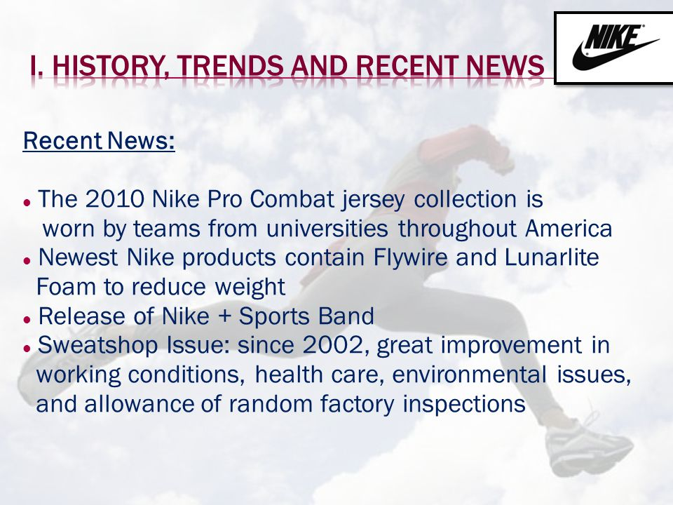 Recent News: The 2010 Nike Pro Combat jersey collection is worn by teams from universities throughout America Newest Nike products contain Flywire and