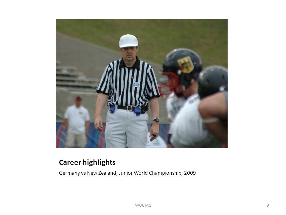 Career highlights Germany vs New Zealand, Junior World Championship, 2009 WUCM19