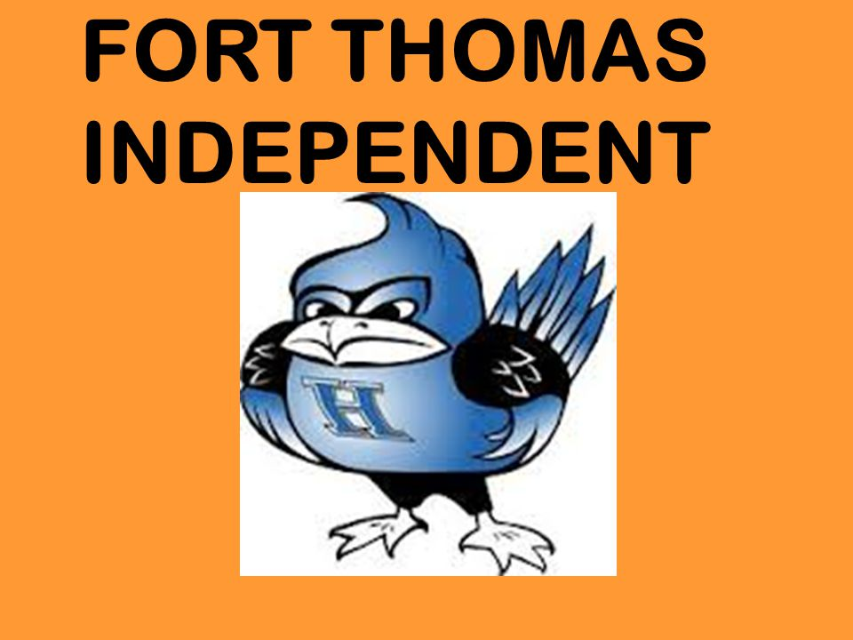 FORT THOMAS INDEPENDENT