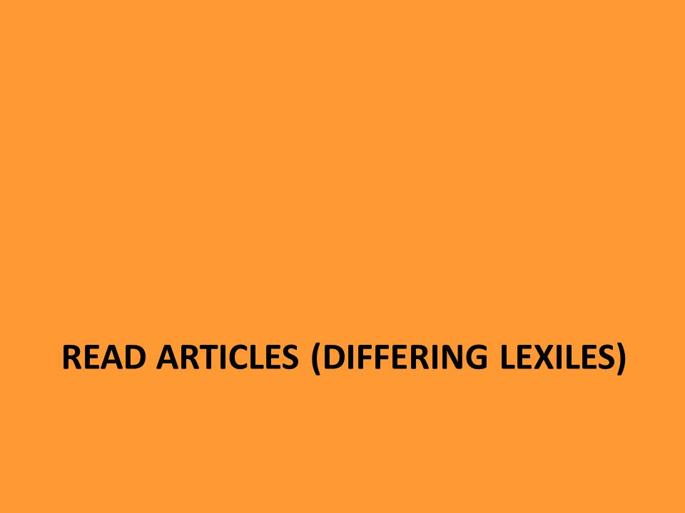 READ ARTICLES (DIFFERING LEXILES)