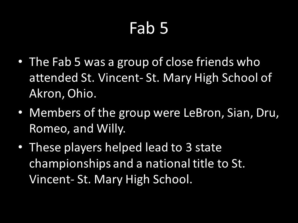 Fab 5 The Fab 5 was a group of close friends who attended St.