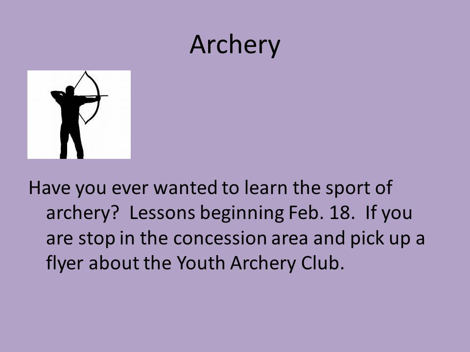Archery Have you ever wanted to learn the sport of archery.