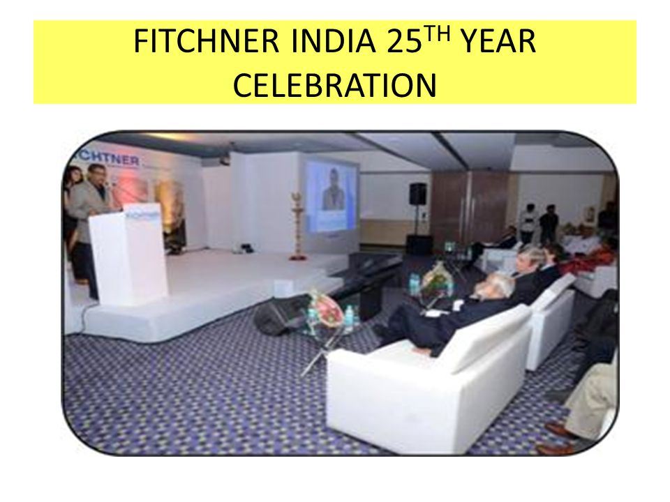 FITCHNER INDIA 25 TH YEAR CELEBRATION
