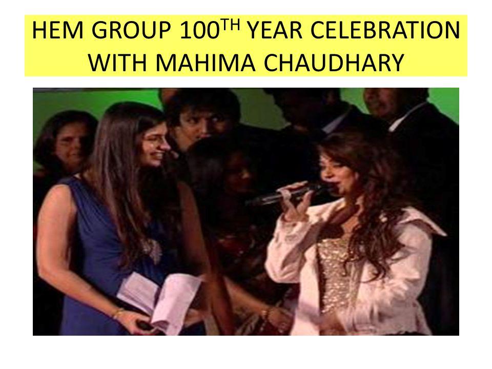 HEM GROUP 100 TH YEAR CELEBRATION WITH MAHIMA CHAUDHARY