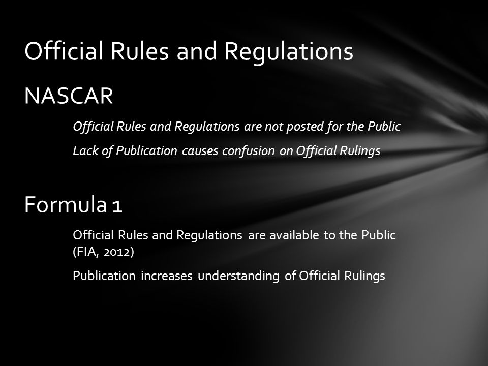 NASCAR Official Rules and Regulations are not posted for the Public Lack of Publication causes confusion on Official Rulings Formula 1 Official Rules