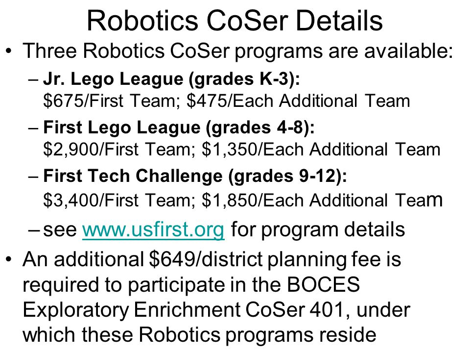 Robotics CoSer Details Three Robotics CoSer programs are available: –Jr.