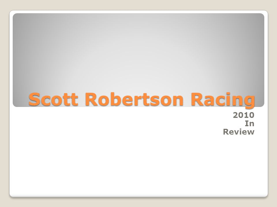Scott Robertson Racing 2010 In Review