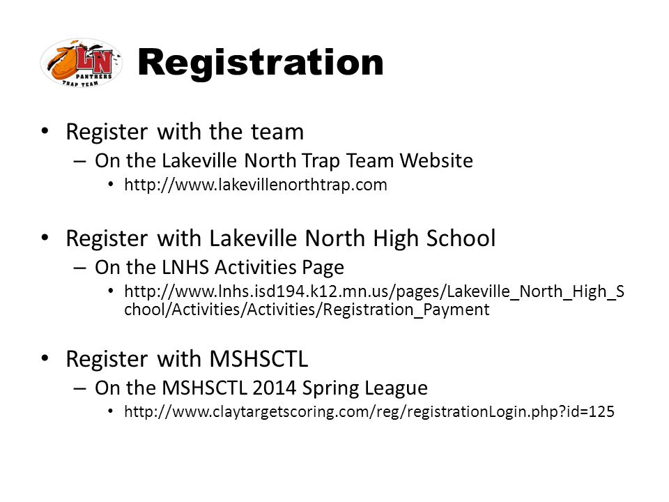 Registration Register with the team – On the Lakeville North Trap Team Website http://www.lakevillenorthtrap.com Register with Lakeville North High Sc