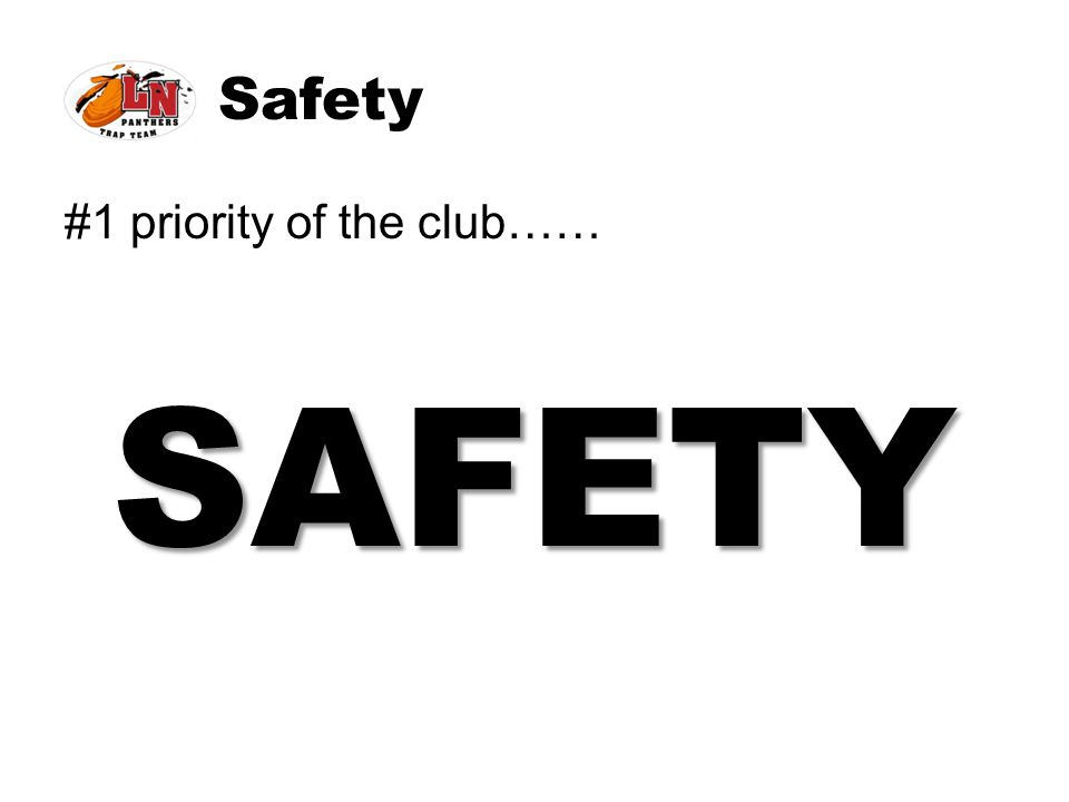 Safety #1 priority of the club……SAFETY