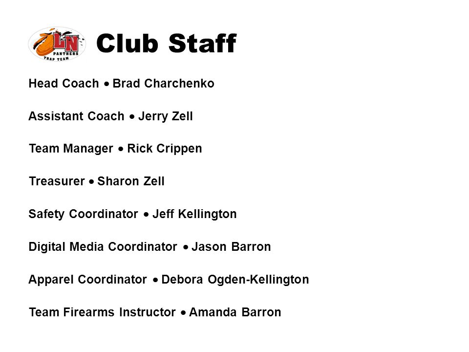 Club Structure CORE Team Head Coach Assistant Coach Team Manager Treasurer Safety Coordinator Communications Coordinator Equipment Coordinator Fundraising Coordinator