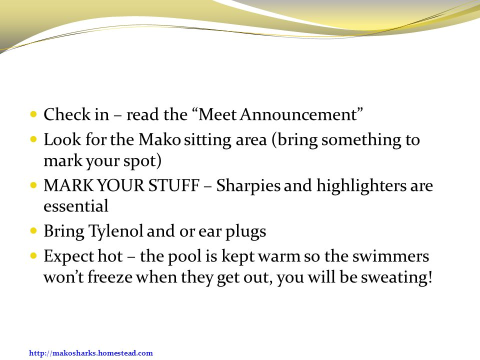 http://makosharks.homestead.com Check in – read the Meet Announcement Look for the Mako sitting area (bring something to mark your spot) MARK YOUR STU