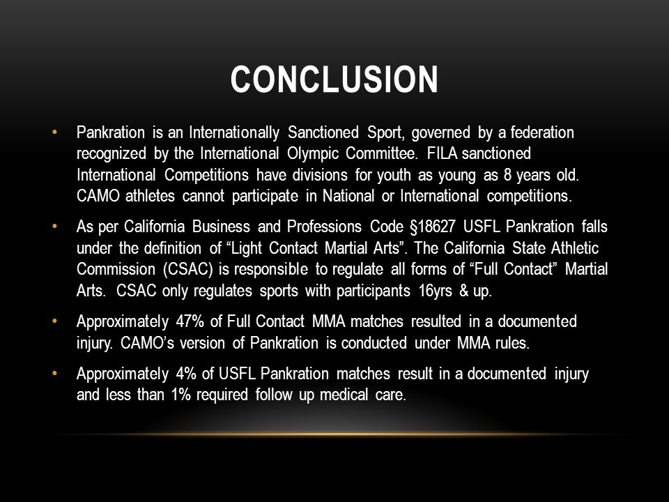 CONCLUSION Pankration is an Internationally Sanctioned Sport, governed by a federation recognized by the International Olympic Committee.