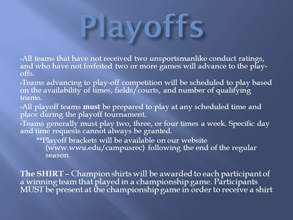 All teams that have not received two unsportsmanlike conduct ratings, and who have not forfeited two or more games will advance to the play- offs.