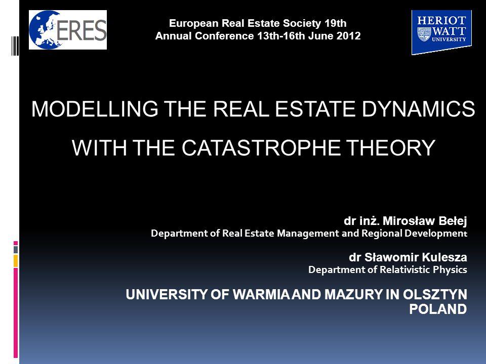 dr inż. Mirosław Bełej Department of Real Estate Management and Regional Developmen t dr Sławomir Kulesza Department of Relativistic Physics UNIVERSIT