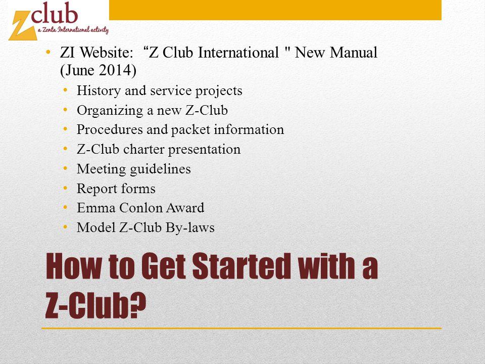 How to Get Started with a Z-Club? ZI Website: Z Club International