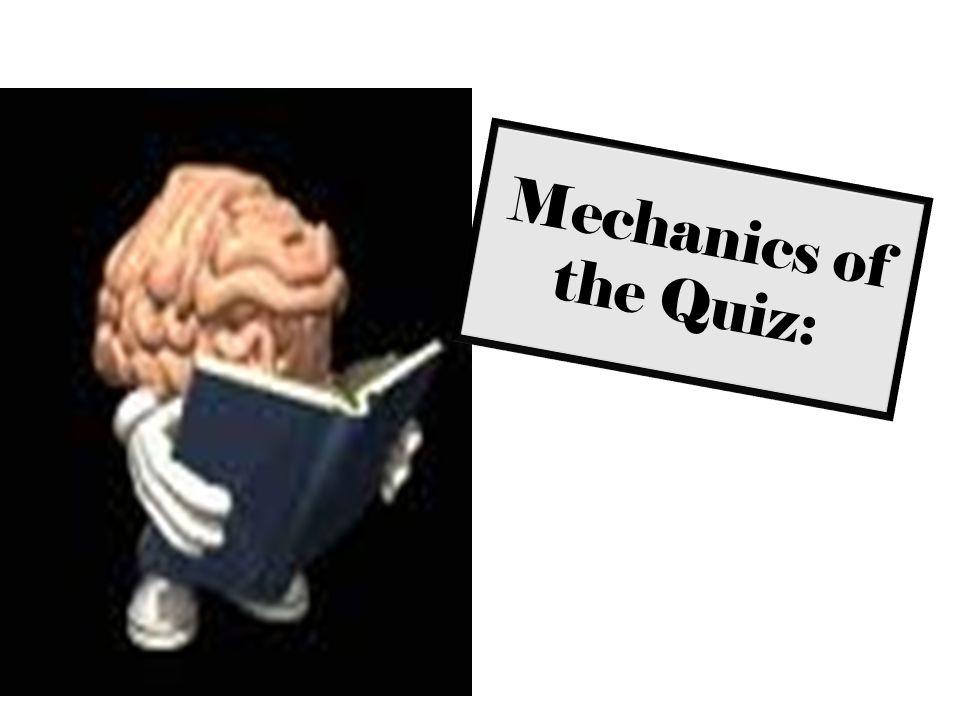 Mechanics of the Quiz: