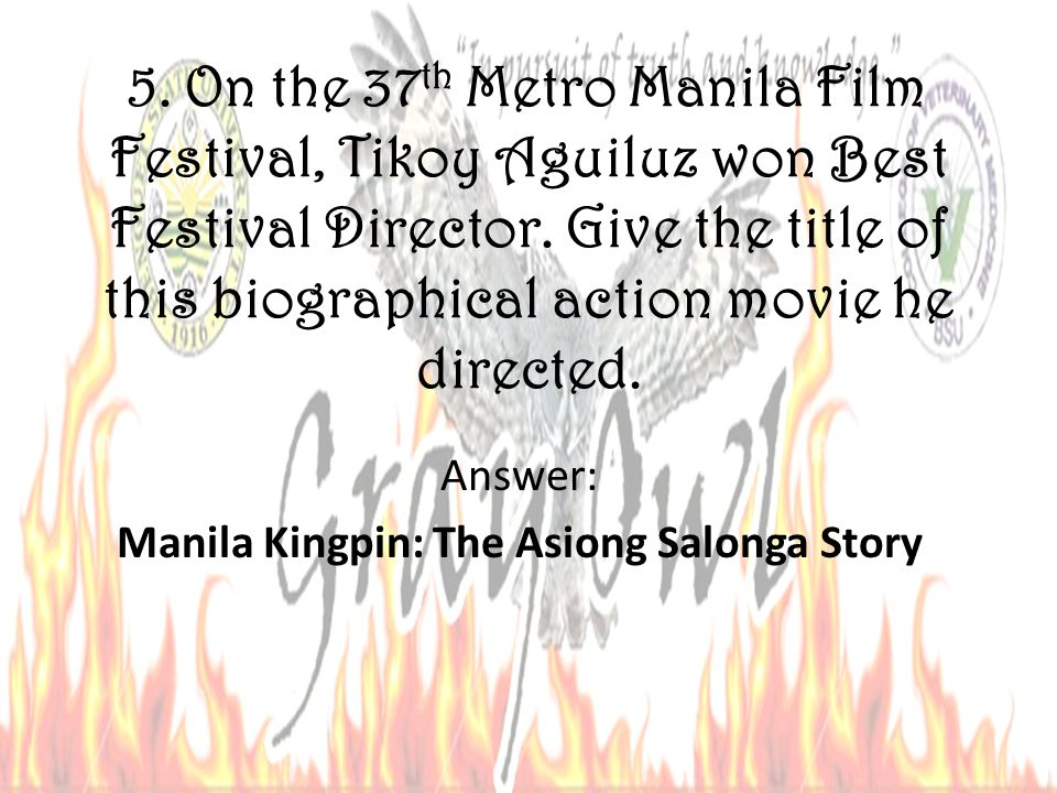 5. On the 37 th Metro Manila Film Festival, Tikoy Aguiluz won Best Festival Director. Give the title of this biographical action movie he directed. An