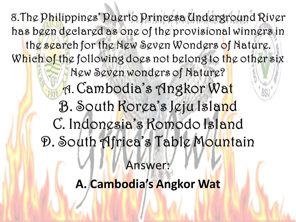 8.The Philippines Puerto Princesa Underground River has been declared as one of the provisional winners in the search for the New Seven Wonders of Nature.
