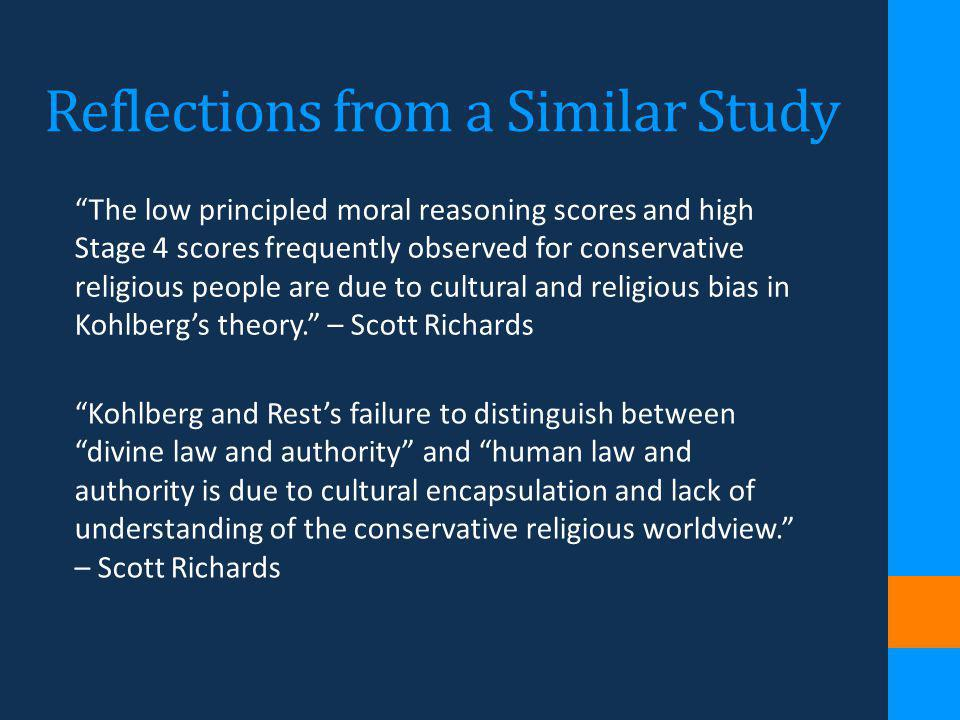 The low principled moral reasoning scores and high Stage 4 scores frequently observed for conservative religious people are due to cultural and religi