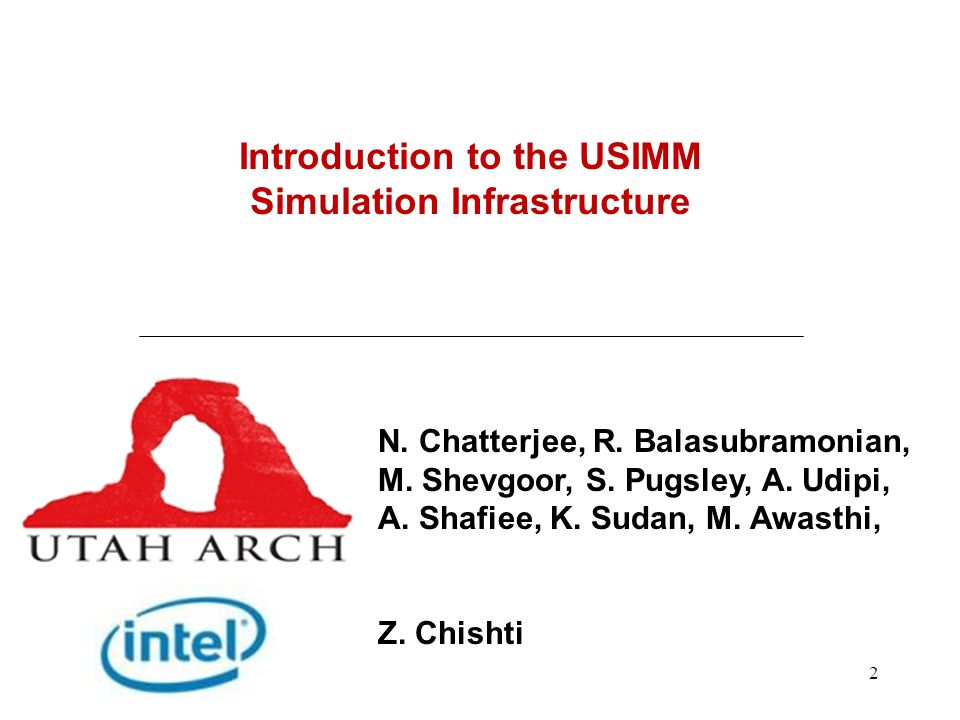 2 Introduction to the USIMM Simulation Infrastructure N.