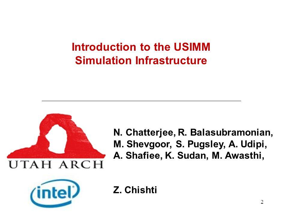 13 USIMM Overview 25 R 0x81a5aae8 0x2eb6c137 3 W 0x81a4ab00 0 R 0x81a5ab28 0x2eb6c137 INPUT TRACE FILE ROB MC READ Q MC WRITE Q PRECHG PWR-UP/DN REFRESH Scheduler.c FORCED REFRESH