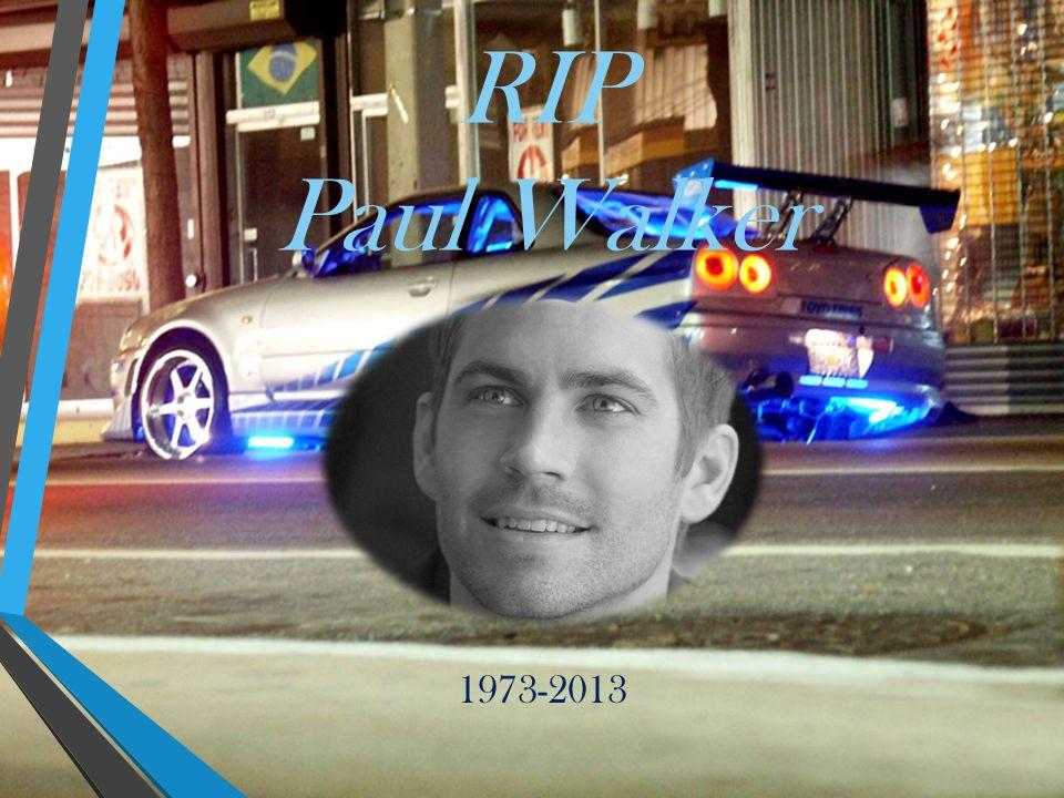 1973-2013 RIP Paul Walker