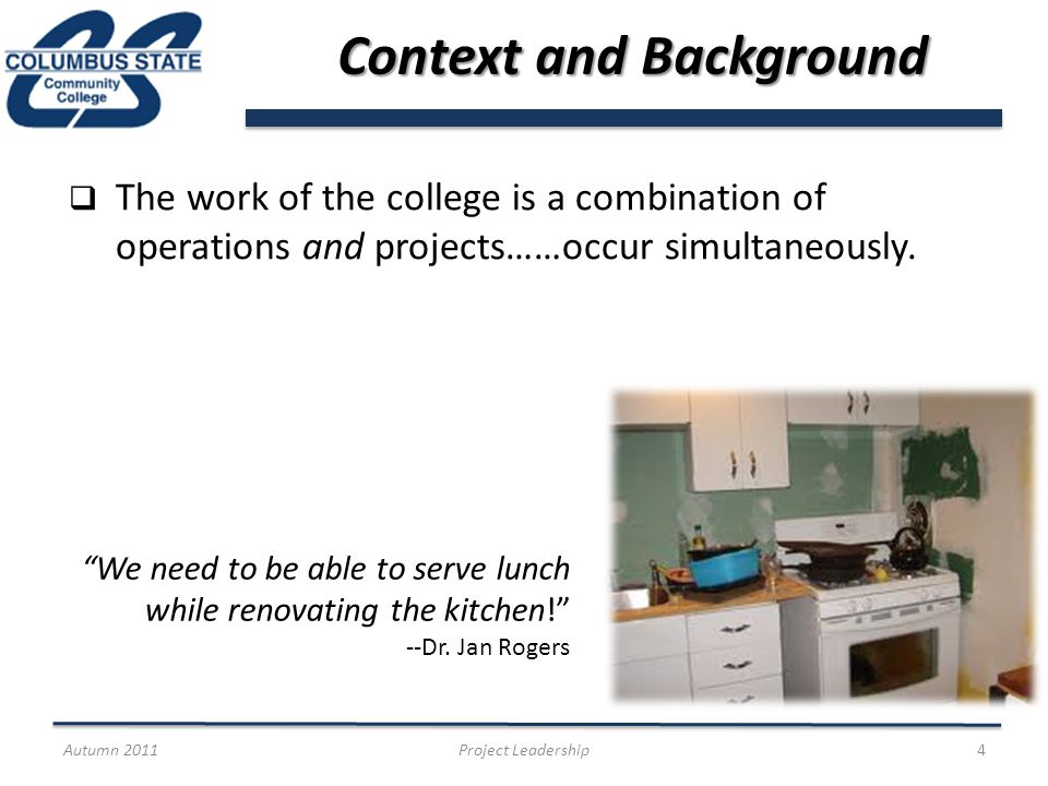 Context and Background The work of the college is a combination of operations and projects……occur simultaneously.