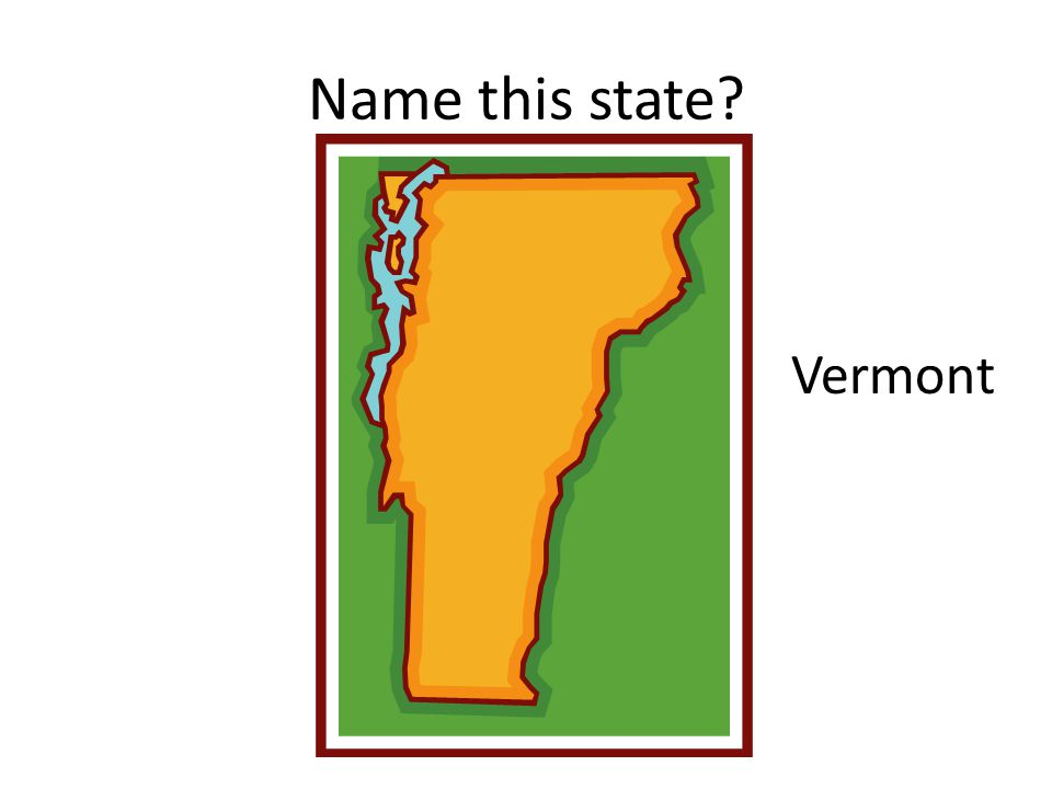 Name this state Vermont