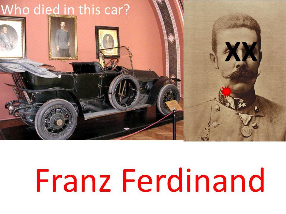 Who died in this car? Franz Ferdinand XX