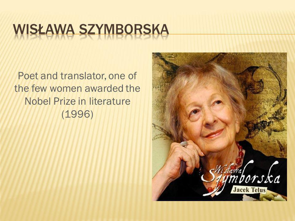 Poet and translator, one of the few women awarded the Nobel Prize in literature (1996)