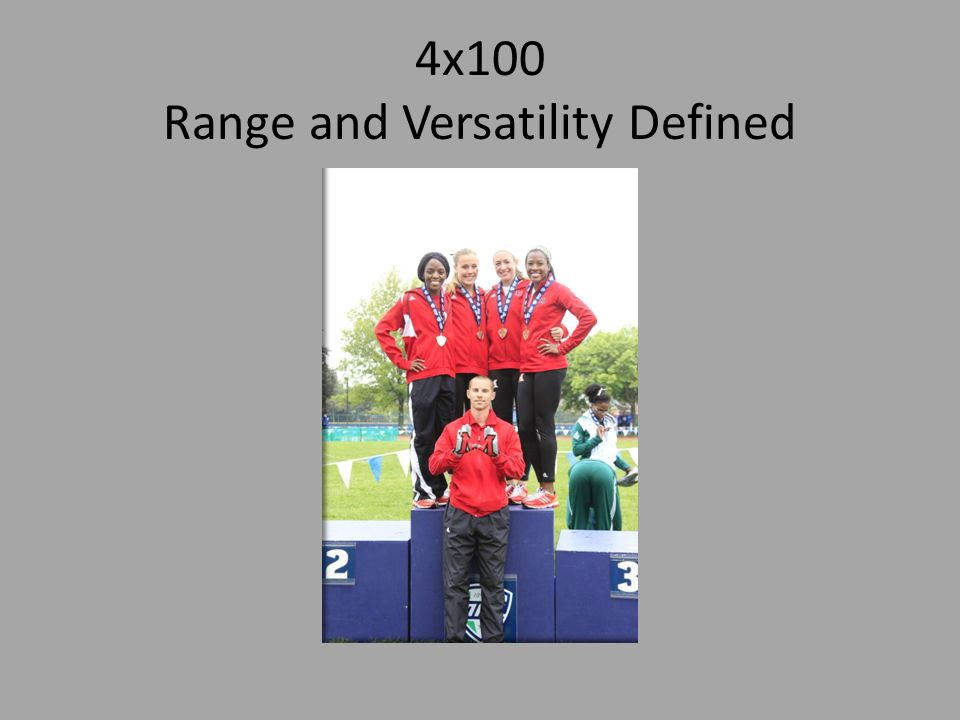 4x100 Range and Versatility Defined