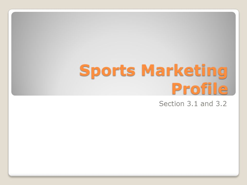 Sports Marketing Profile Section 3.1 and 3.2