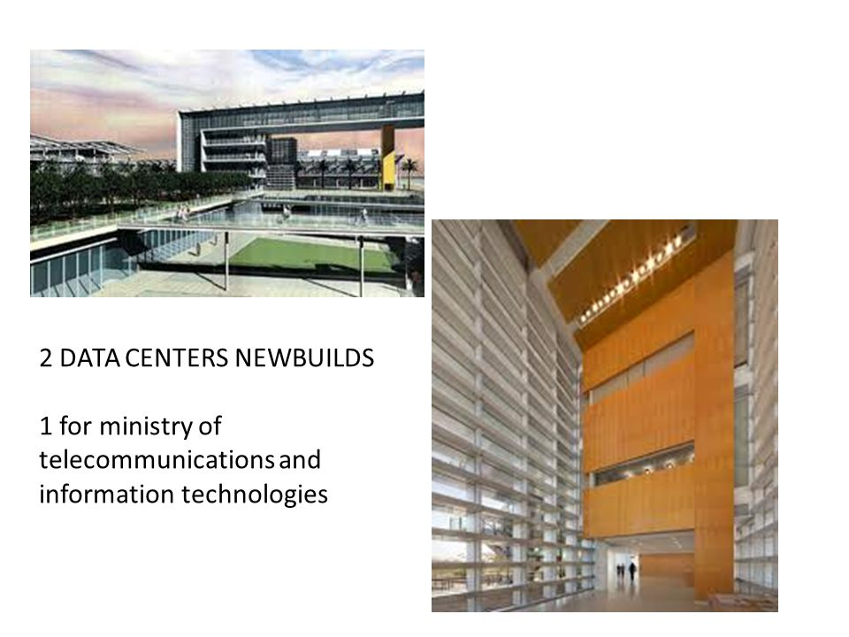 2 DATA CENTERS NEWBUILDS 1 for ministry of telecommunications and information technologies