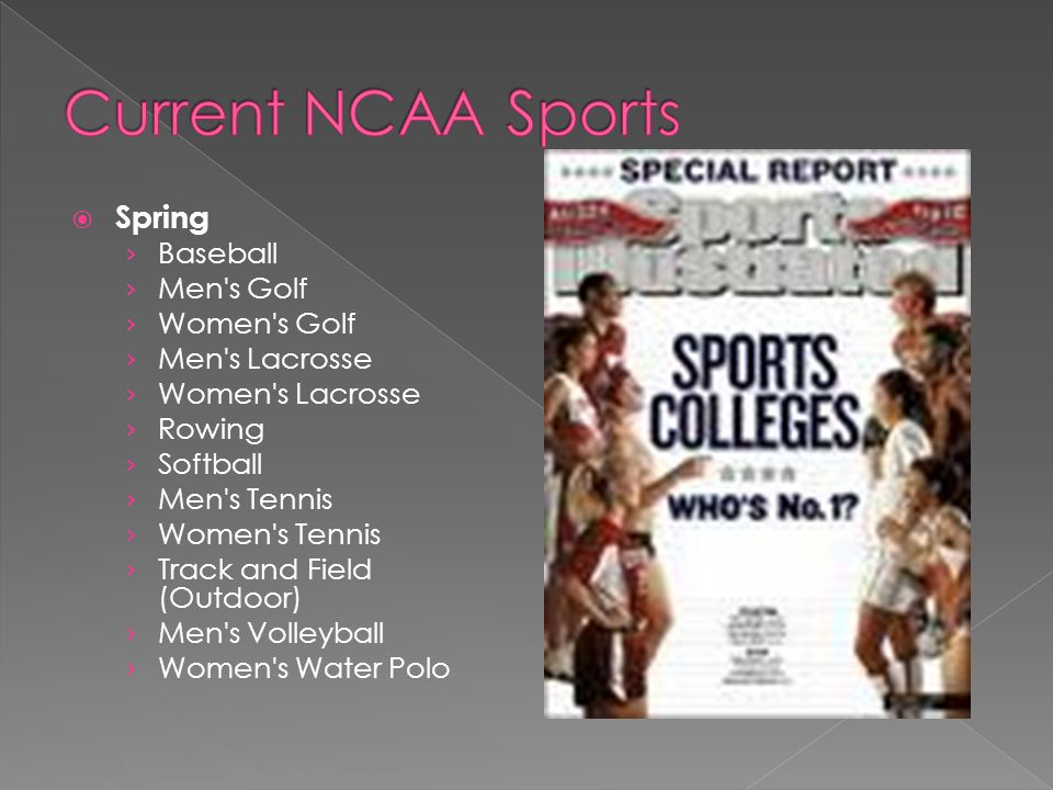 Spring Baseball Men s Golf Women s Golf Men s Lacrosse Women s Lacrosse Rowing Softball Men s Tennis Women s Tennis Track and Field (Outdoor) Men s Volleyball Women s Water Polo
