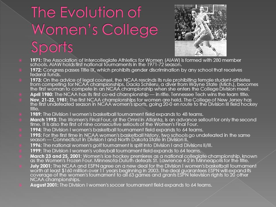 1971: The Association of Intercollegiate Athletics for Women (AIAW) is formed with 280 member schools.
