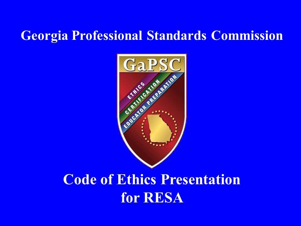 Georgia Professional Standards Commission Code of Ethics Presentation for RESA