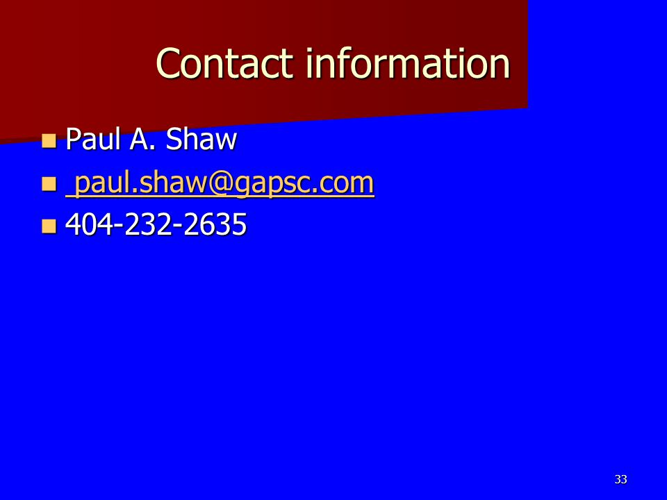 Contact information Paul A. Shaw Paul A. Shaw paul.shaw@gapsc.com paul.shaw@gapsc.com paul.shaw@gapsc.com paul.shaw@gapsc.com 404-232-2635 404-232-263