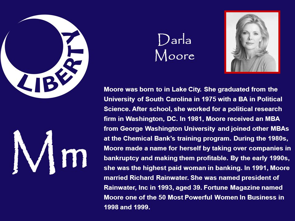 Moore was born to in Lake City. She graduated from the University of South Carolina in 1975 with a BA in Political Science. After school, she worked f