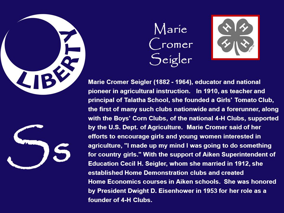 Ss Marie Cromer Seigler (1882 - 1964), educator and national pioneer in agricultural instruction. In 1910, as teacher and principal of Talatha School,