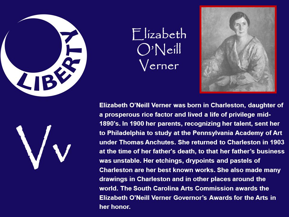 Elizabeth ONeill Verner was born in Charleston, daughter of a prosperous rice factor and lived a life of privilege mid- 1890's. In 1900 her parents, r