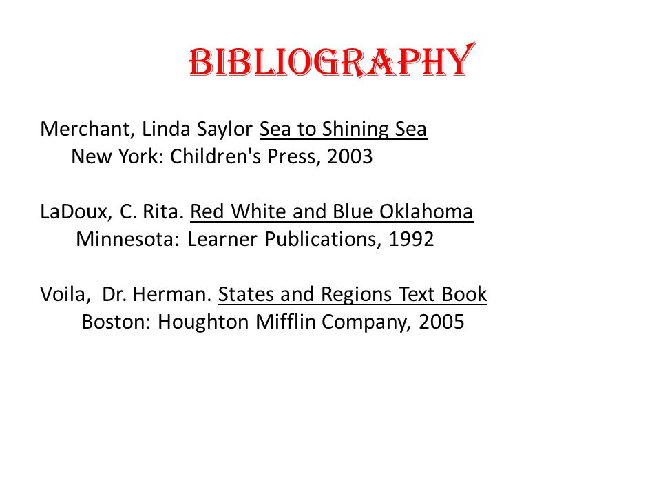 Bibliography Merchant, Linda Saylor Sea to Shining Sea New York: Children s Press, 2003 LaDoux, C.