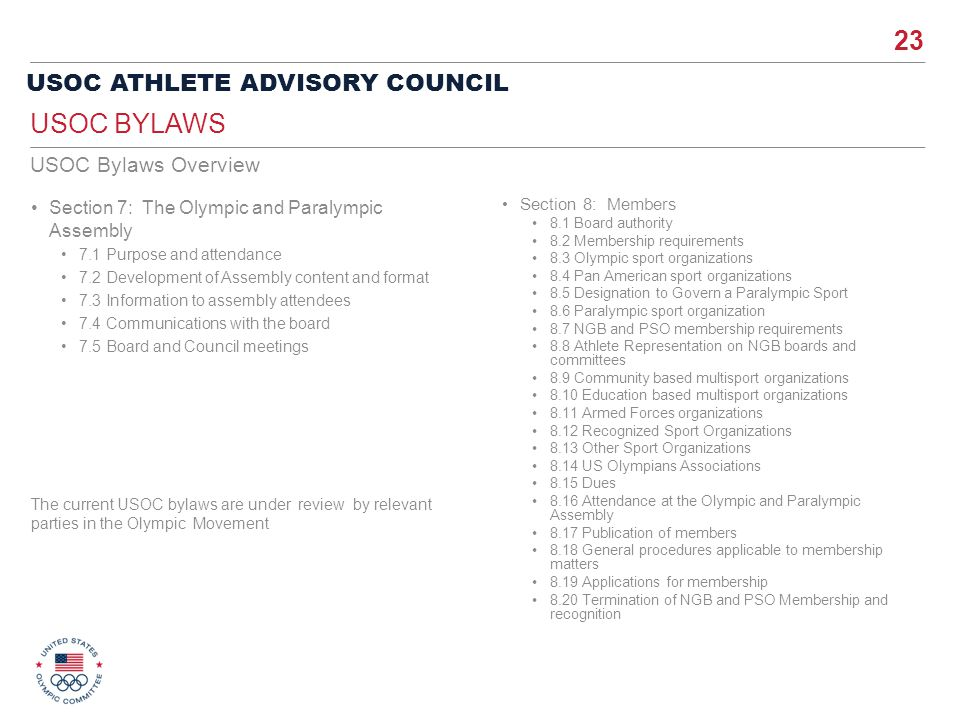 23 USOC ATHLETE ADVISORY COUNCIL Section 7: The Olympic and Paralympic Assembly 7.1 Purpose and attendance 7.2 Development of Assembly content and for