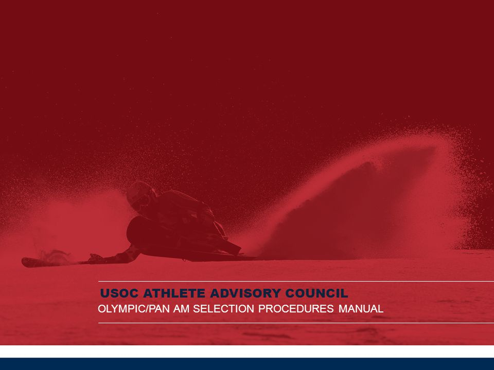 USOC ATHLETE ADVISORY COUNCIL OLYMPIC/PAN AM SELECTION PROCEDURES MANUAL