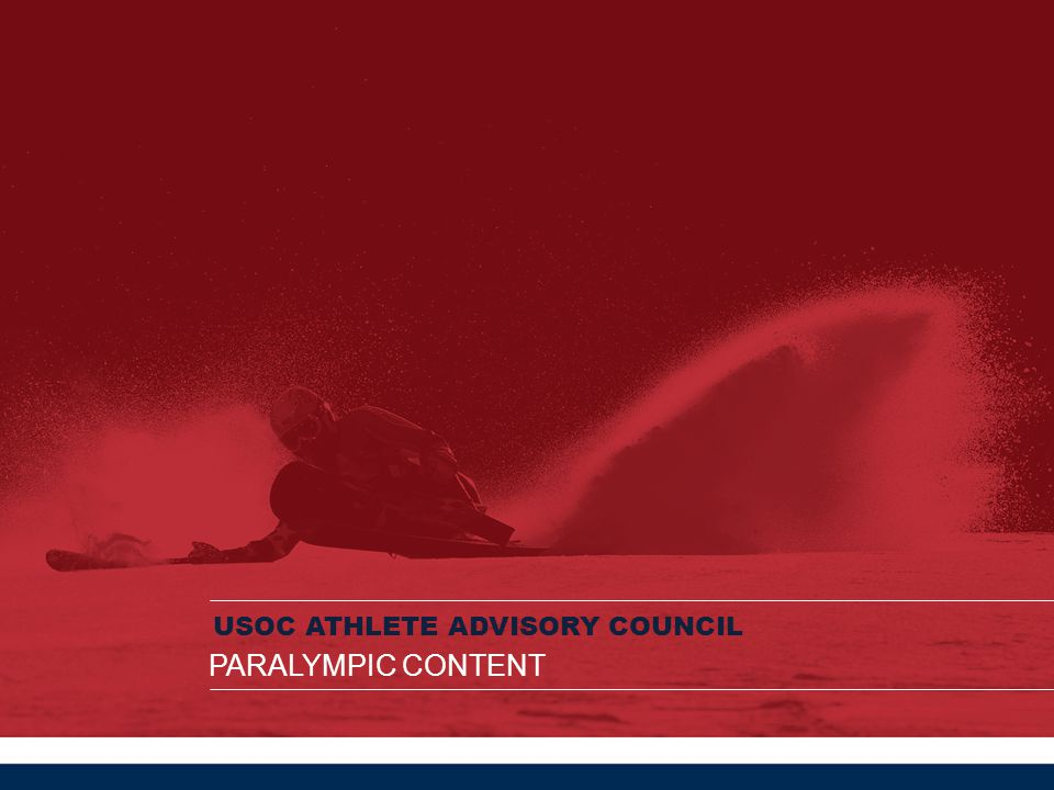USOC ATHLETE ADVISORY COUNCIL PARALYMPIC CONTENT