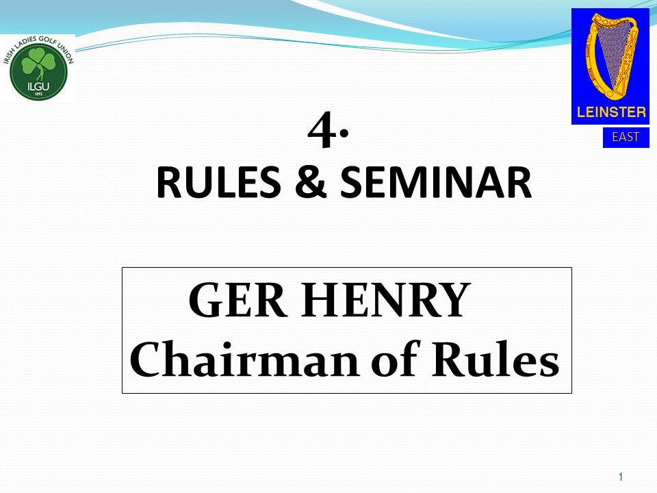 EAST 4. 4. RULES & SEMINAR 1 GER HENRY Chairman of Rules