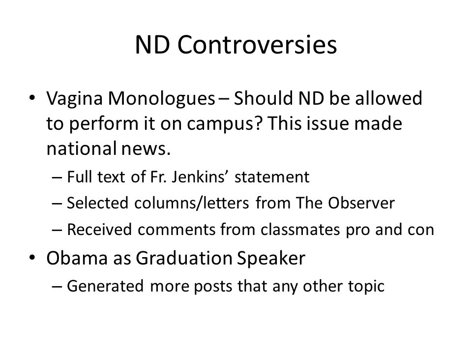 ND Controversies Vagina Monologues – Should ND be allowed to perform it on campus.