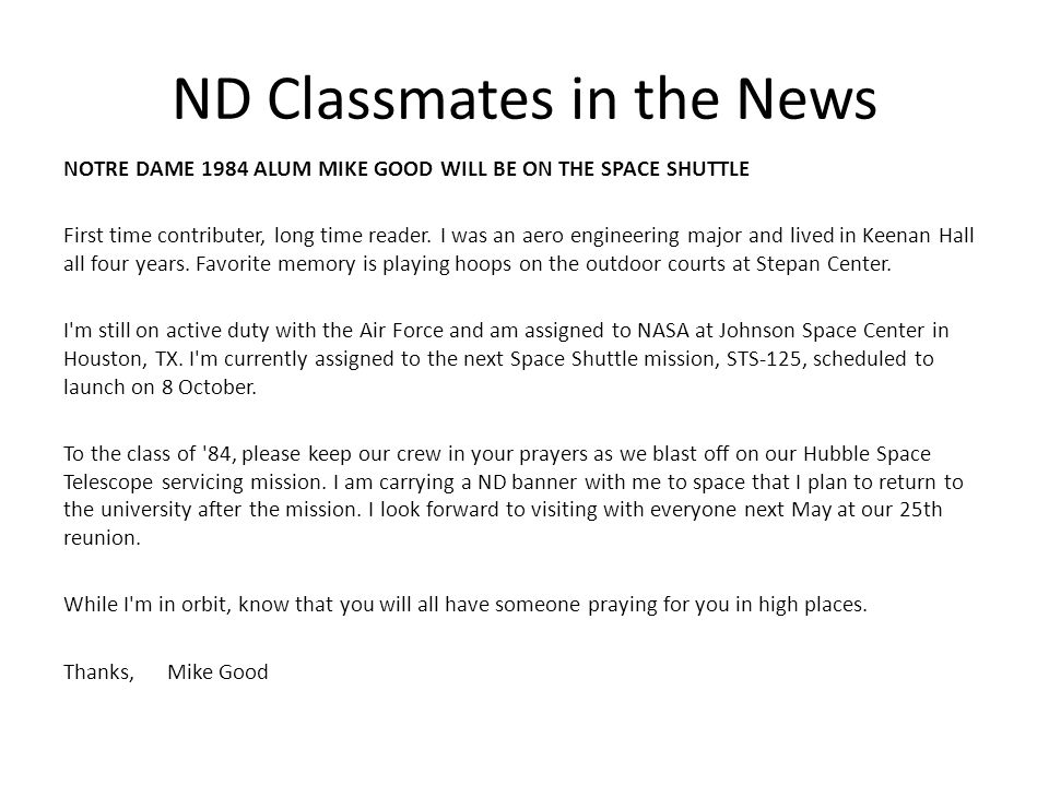 ND Classmates in the News NOTRE DAME 1984 ALUM MIKE GOOD WILL BE ON THE SPACE SHUTTLE First time contributer, long time reader.