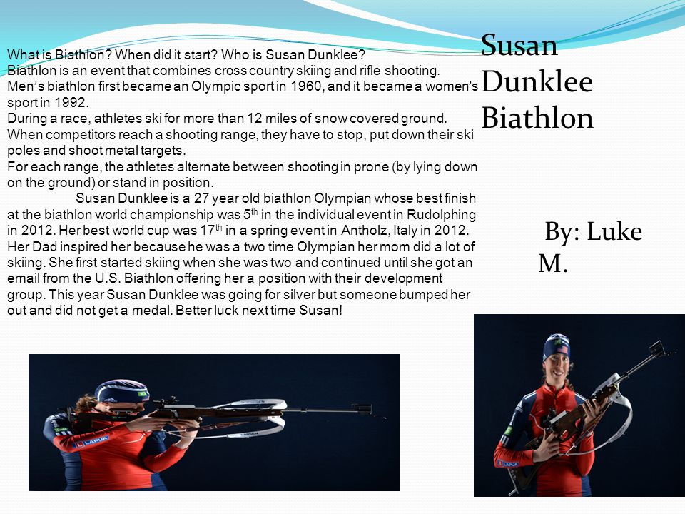 What is Biathlon.When did it start. Who is Susan Dunklee.
