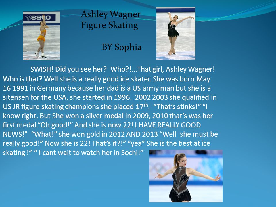 SWISH.Did you see her. Who?!...That girl, Ashley Wagner.