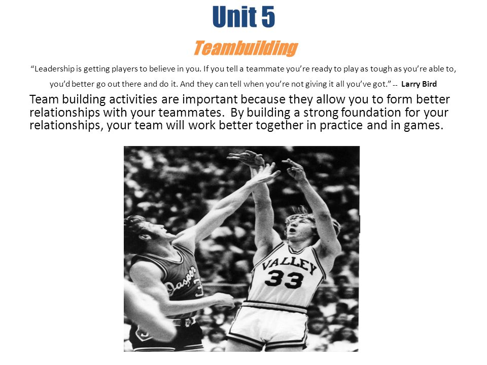Unit 5 Teambuilding Leadership is getting players to believe in you.